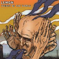 Lemon - Weight Of The World - album cover