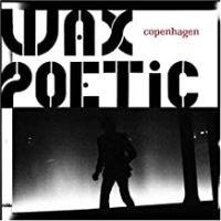 Wax Poetic - Copenhagen - album cover