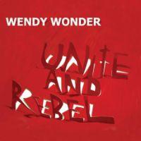 """Wendy Wonder - Unite & Rebel - 7"""" cover"""