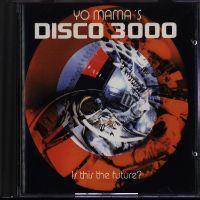 Yo Mama's Disco 3000 Is This The Future? - album cover